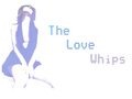 Portrait of The Love Whips
